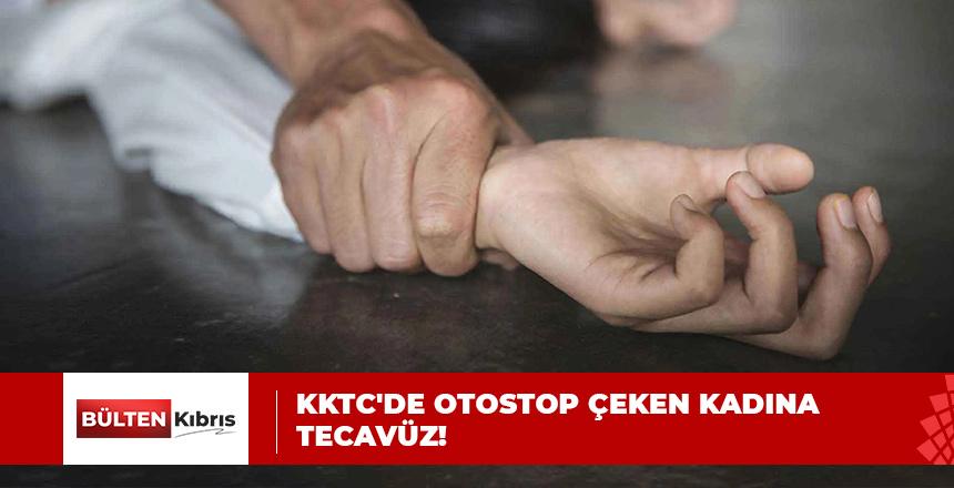 KKTC'DE OTOSTOP ÇEKEN KADINA TECAVÜZ!