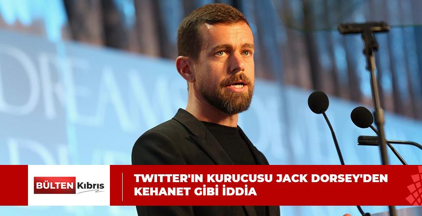 TWITTER'IN KURUCUSU JACK DORSEY'DEN KEHANET GİBİ İDDİA