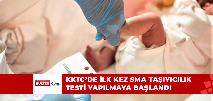 KKTC'DE İLK KEZ SMA TAŞIYICILIK TESTİ YAPILMAYA BAŞLANDI
