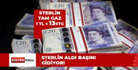 STERLİN DURMAK BİLMİYOR