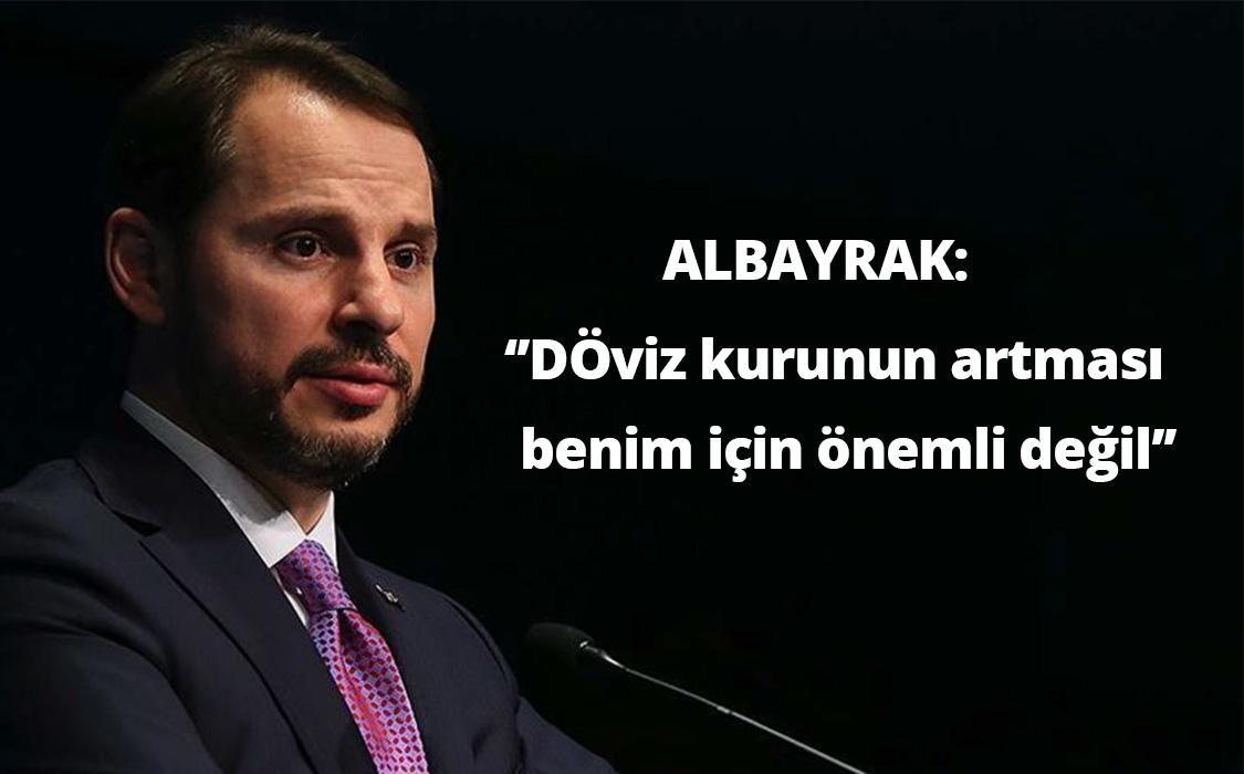 """ALBAYRAK: """"DÖVİZ KURU BENİM İÇİN ÖNEMLİ DEĞİL"""""""