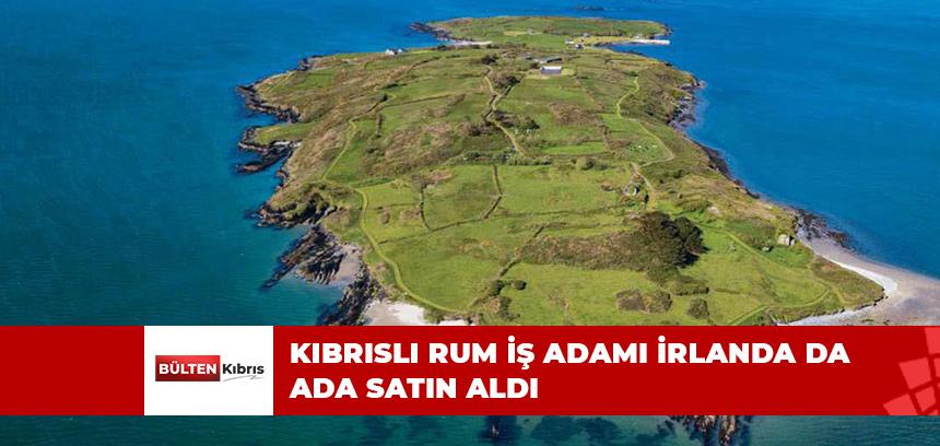 KIBRISLI RUM İŞ ADAMI İRLANDA DA ADA SATIN ALDI