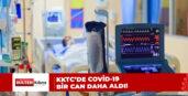 COVİD-19 BİR CAN DAHA ALDI!