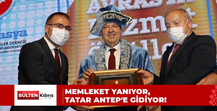 MEMLEKET YANIYOR, TATAR ANTEP'E GİDİYOR!