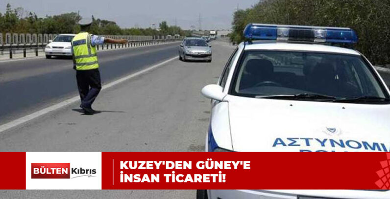 KUZEY'DEN GÜNEY'E İNSAN TİCARETİ!